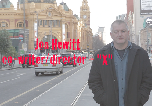 VIDEO PODCAST: Jon Hewitt (co-writer/director) of X (AUS)