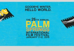 FILM FESTIVAL: 2015 Palm Springs International program announced